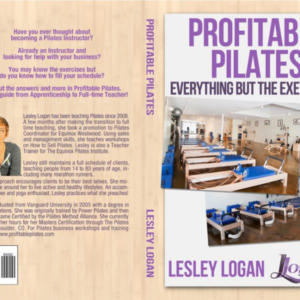 Profitable Pilates Everything But the Exercises Book Lesley Logan - Cover